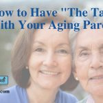 "How To Have ""The Talk"" With Aging Parents"